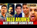 Allu Arjun's Birthday Special Best Comedy Scenes Ever In 4K Quality