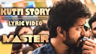 Master - Kutti Story Lyric Video | Thalapathy Vijay | Anirudh Ravichander | Lokesh Kanagaraj