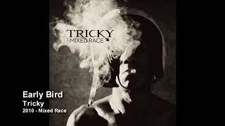 Tricky - Early Bird [2010 - Mixed Race]