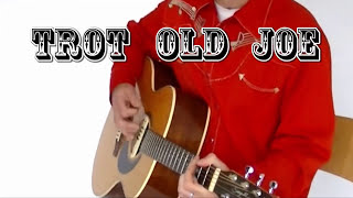 "Cowboy Jared - ""Trot Old Joe"""