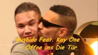 Bushido Feat. Kay One - Öffne Uns Die Tür