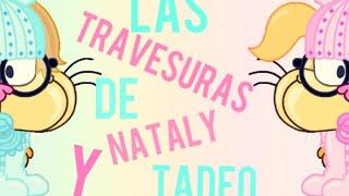 Las Travesuras De Nataly Y Tadeo (2) - Lula MG - Mundo Gaturro.