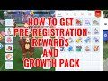 How to get Pre-registration reward and growth pack + event and pull