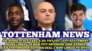 Tottenham News: 550 Staff Take A 20% Pay Cut, Spurs Linked To Stones, Jan Refuses One Year Deal