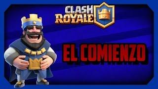Clash Royale - El comienzo!!!