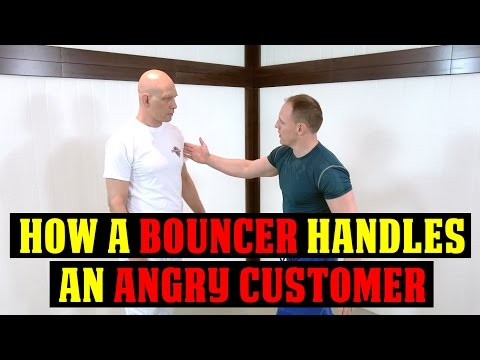 How a Bouncer Handles an Angry Customer