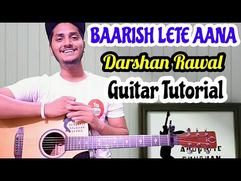 Baarish Lete Aana - Darshan Rawal - Easy guitar chord lesson, with or without capo