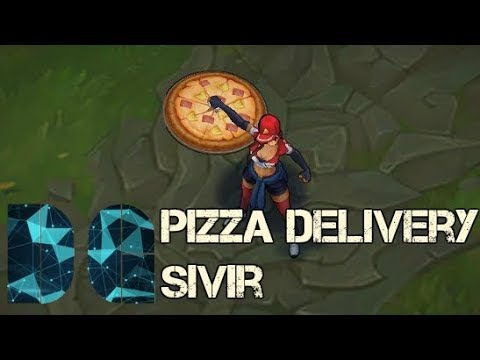 Pizza Delivery Sivir Skin League Of Legends Youtube