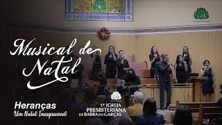 Musical de Natal - Heranças - IPBG