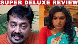 MIND BLOWN - Anurag Kashyap Review On Super Deluxe Movie | Vijay Sethupathi | Thiagarajan Kumararaja