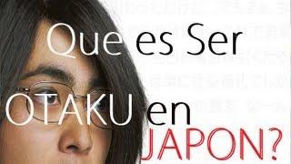 Como Ven al Otaku en JAPON? [By JAPANISTIC]