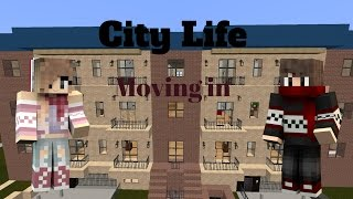 Moving In | City Life [Ep. 1 Minecraft Roleplay]