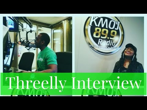 Threelly & KMOJ Radio 89.9 -  Interview with Fru N. (Founder, CEO)