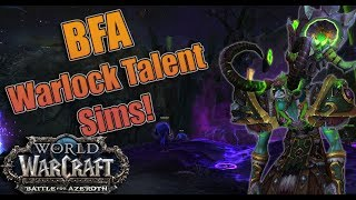 BFA - 8.0 Warlock Pre-Patch and Launch Talent Sims! Affliction, Destruction and Demonology!