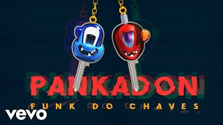 Baixar PANKADON - Funk do Chaves / Que Bonita Vecindad (Pseudo Video)