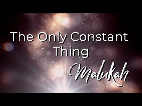 The Only Constant Thing - Malukah - Official Lyric Video