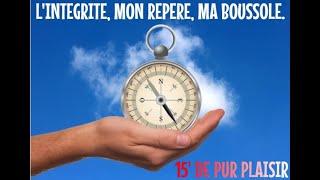 L'INTÉGRITÉ, MON REPÈRE, MA BOUSSOLE