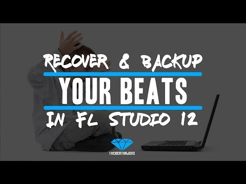 How To Recover & Backup Your Beats In FL Studio 12 (@TheBeatMajors)