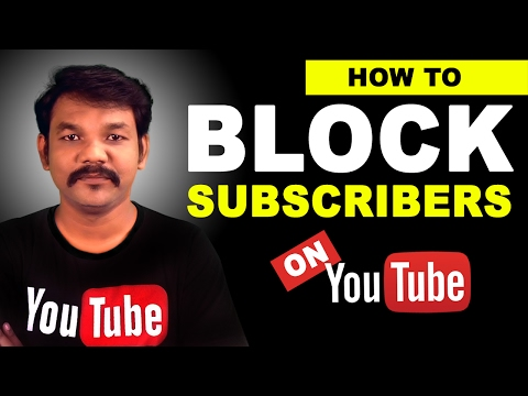How to Block Subscribers On YouTube Tutorials in Tamil
