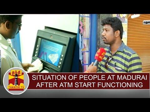 Situation of people at Madurai after ATM start functioning | Thanthi TV