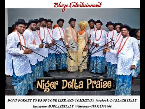 Mixtape] Niger Delta Praise and Worship (By Dj Blaze) | Niger Delta