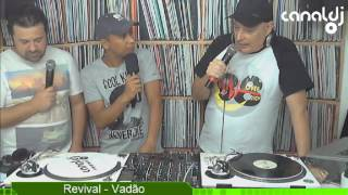 Download DJ Vadão - Programa Revival - 20.10.2016 ( Bloco 4 ) MP3 song and Music Video