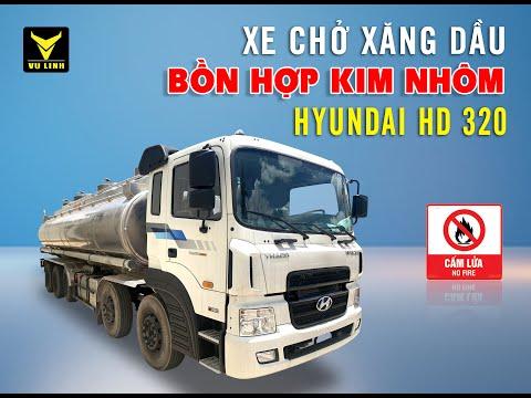 Xe chở xăng dầu Huyndai HD320 bồn hợp kim nhôm| Vũ Linh Auto | 038.767.5555
