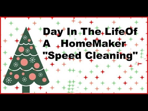 "Day In The Life Of A Homemaker ""SPEED CLEANING"""