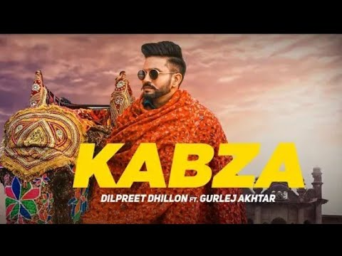 KABZA:Dilpreet Dhillon(Official video)||Dushman album