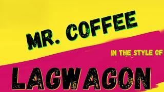 LAGWAGON - MR. COFFEE  (KARAOKE VERSION) PUNK MEDIA KARAOKE INSTRUMENTAL
