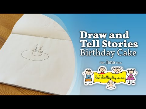 Birthday Cake - Draw And Tell Stories - How To Run A Home Daycare