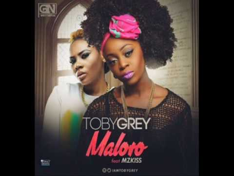 Toby Grey ft Mz Kiss - Maloro