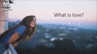 Lost Frequencies   What Is Love 2016 Lyrics