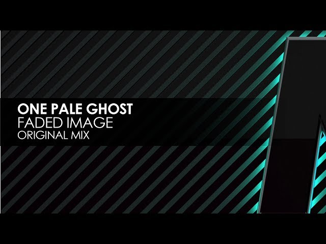One Pale Ghost - Faded Image