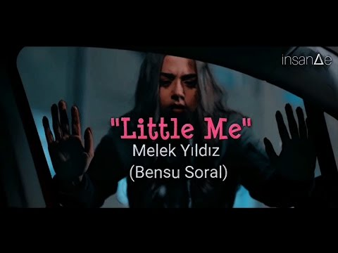 Melek Yıldız (Bensu Soral) || Little Me • [insan∆e]
