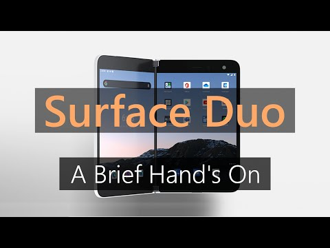 Surface Duo Initial Impressions | A Rough Initial Hand's On