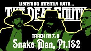 Listening to Sugar & Joy: Snake Man Pt. 1 + 2