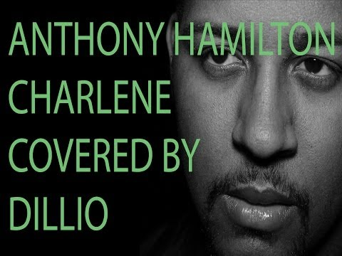 Anthony Hamilton - Charlene. A cover by Dillio