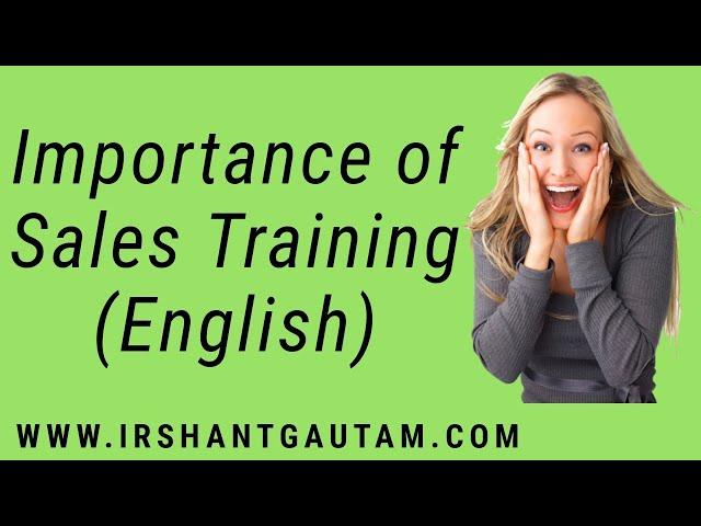 Importance of Sales Training by Irshant Gautam