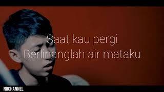 Vagetoz- Saat Kau Pergi | Video Lirik |  Cover Chika Lutfi