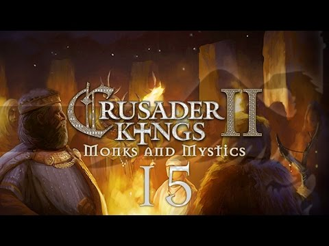 CK2 Monks and Mystics #15 POSSESSION IS THE LAW - Crusader Kings 2 Gameplay / Let's Play