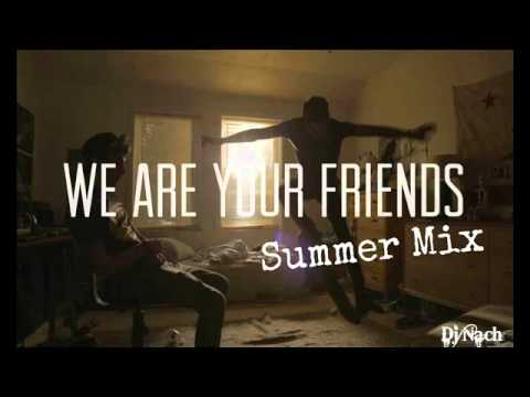 Sumer Mix- Dj Nach (We Are Your Friends)