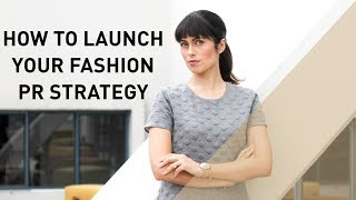 How to Launch Your Fashion PR Strategy