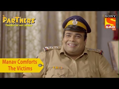 Your Favorite Character | Manav Comforts The Victims | Partners Trouble Ho Gayi Double