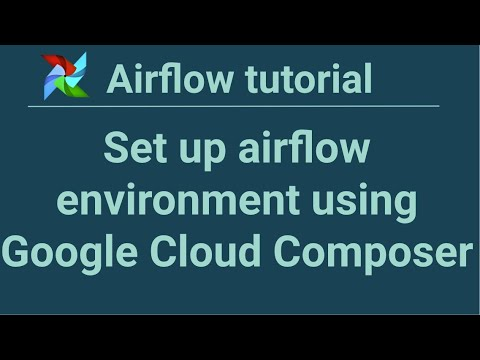 Airflow tutorial 3: Set up airflow environment using Google Cloud