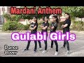 Mardani Anthem | Dance Cover | Women Empowerment | Gulabi Girls | 2018