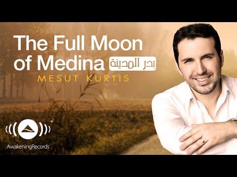 Mesut Kurtis - The Full Moon of Medina - بدر المدينة | Official Audio