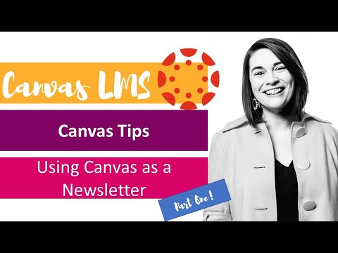 Using Canvas LMS As A Newsletter: Part I