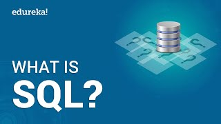 What is SQL? Learn SQL For Beginners | MySQL Certification Training | Edureka