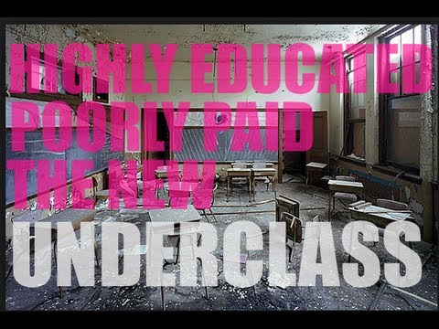 Highly Educated and Poorly Paid The New Underclass and It Is  Growing Fast!